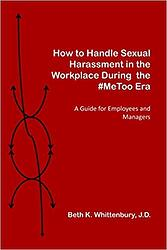 book How to Handle Sexual Harassment in the Workplace During the MeToo Era A Guide for Employees and Managers